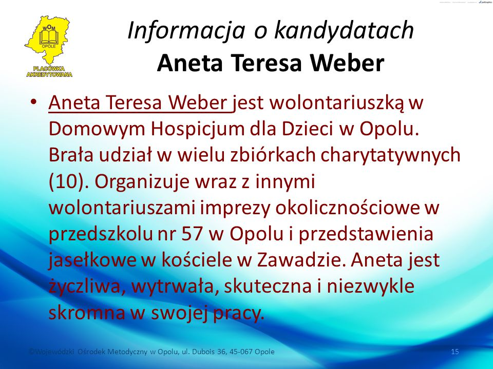 Informacja o kandydatach Aneta Teresa Weber