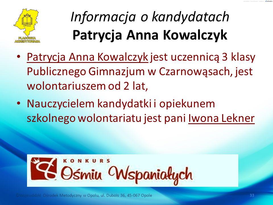 Informacja o kandydatach Patrycja Anna Kowalczyk