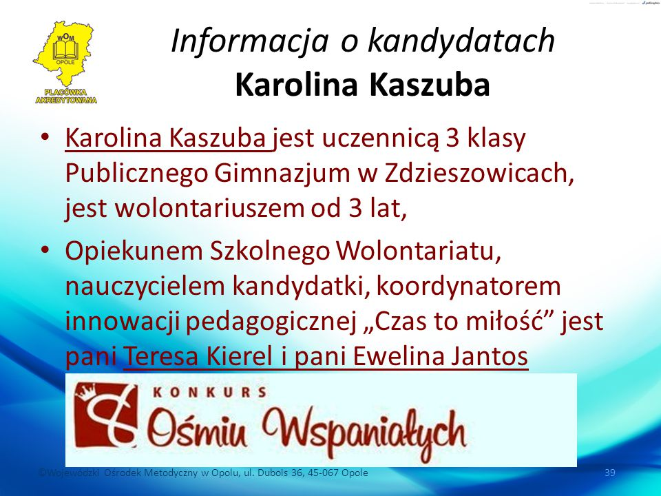 Informacja o kandydatach Karolina Kaszuba