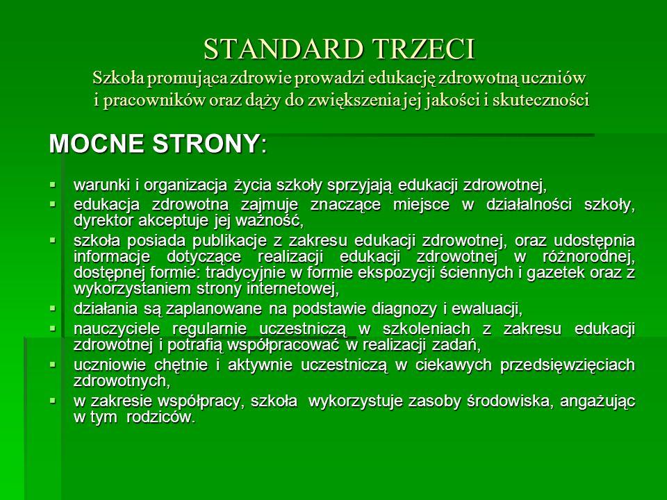 STANDARD TRZECI Szkoła promująca zdrowie prowadzi edukację zdrowotną uczniów i pracowników oraz dąży do zwiększenia jej jakości i skuteczności