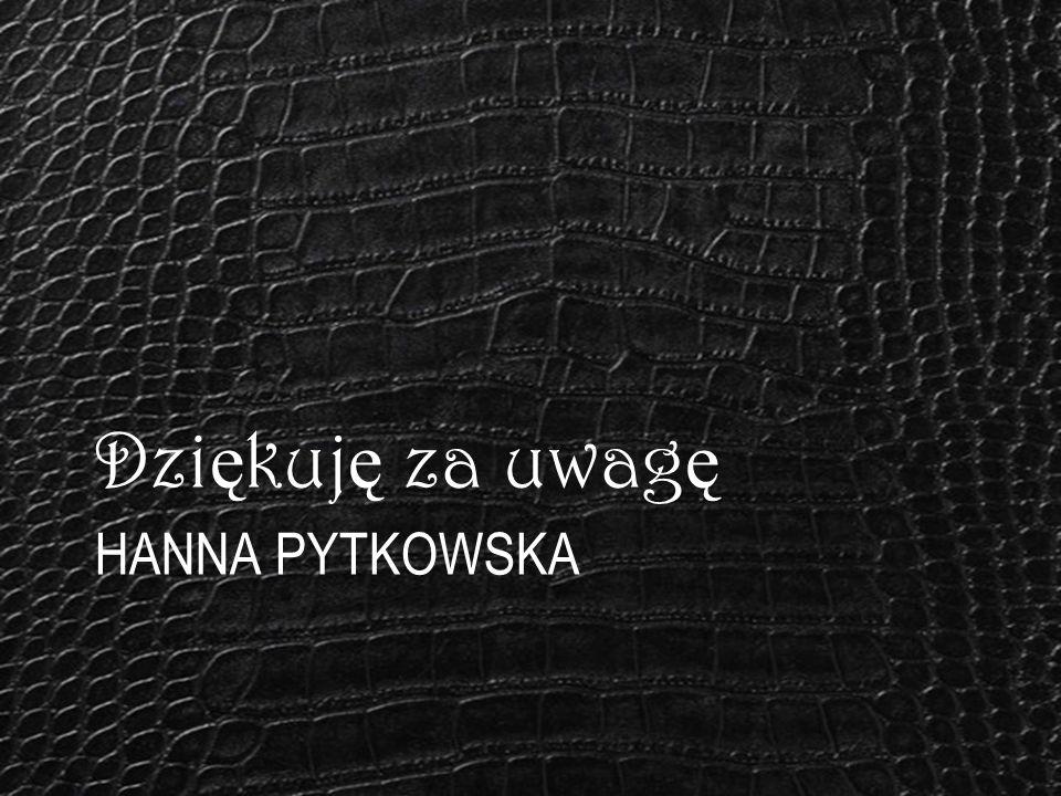 Dziękuję za uwagę Hanna Pytkowska
