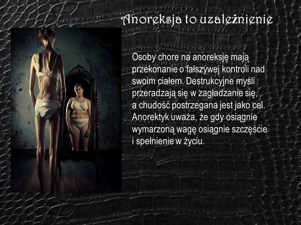 Anoreksja to uzależnienie
