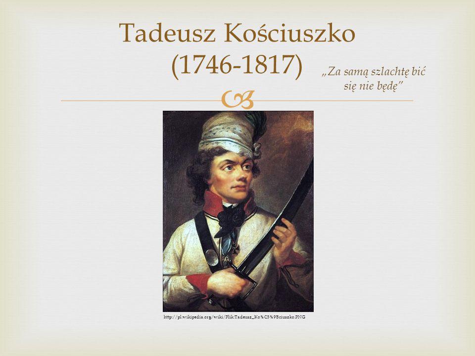 Tadeusz Kościuszko (1746-1817)