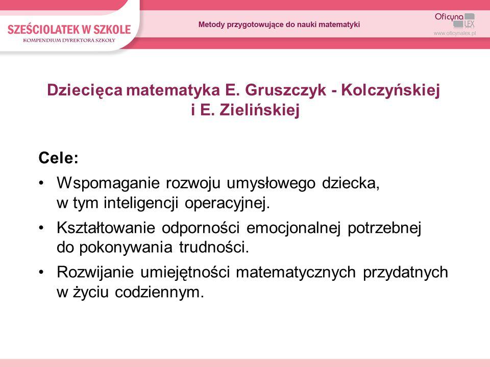 Dziecięca matematyka E. Gruszczyk - Kolczyńskiej i E. Zielińskiej