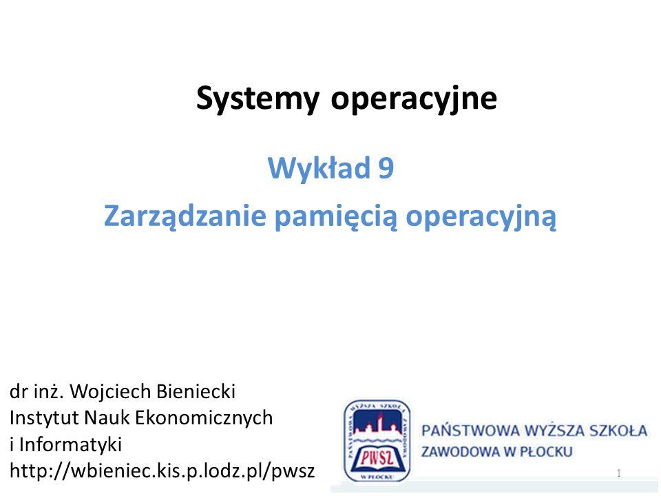 Wykład 9 Zarządzanie pamięcią operacyjną