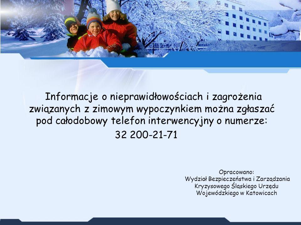 Informacje o nieprawidłowościach i zagrożenia związanych z zimowym wypoczynkiem można zgłaszać pod całodobowy telefon interwencyjny o numerze: