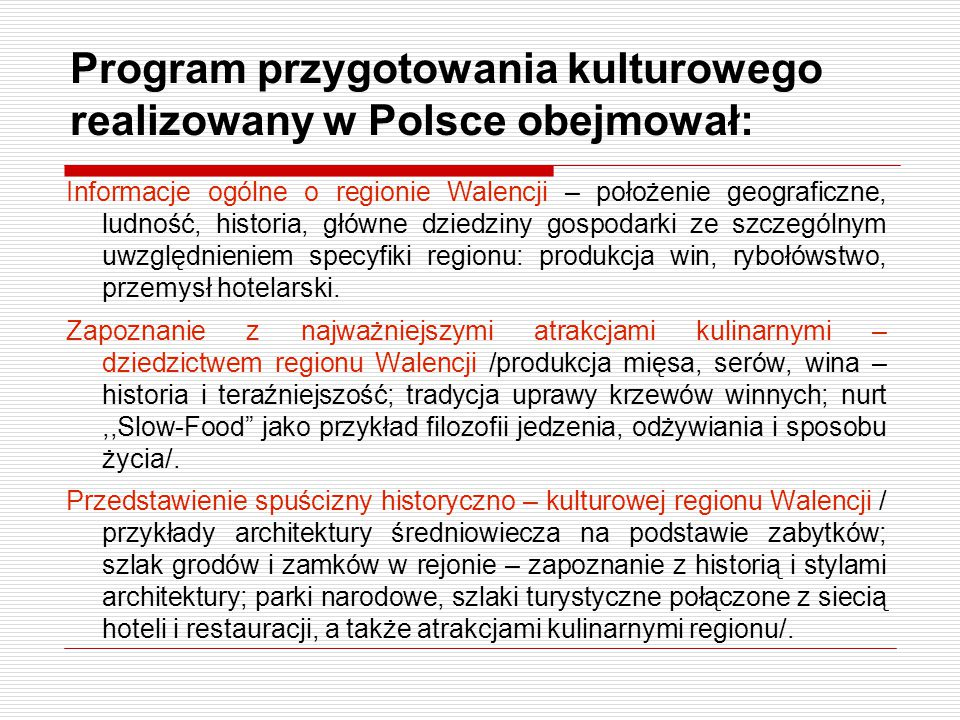 Program przygotowania kulturowego realizowany w Polsce obejmował: