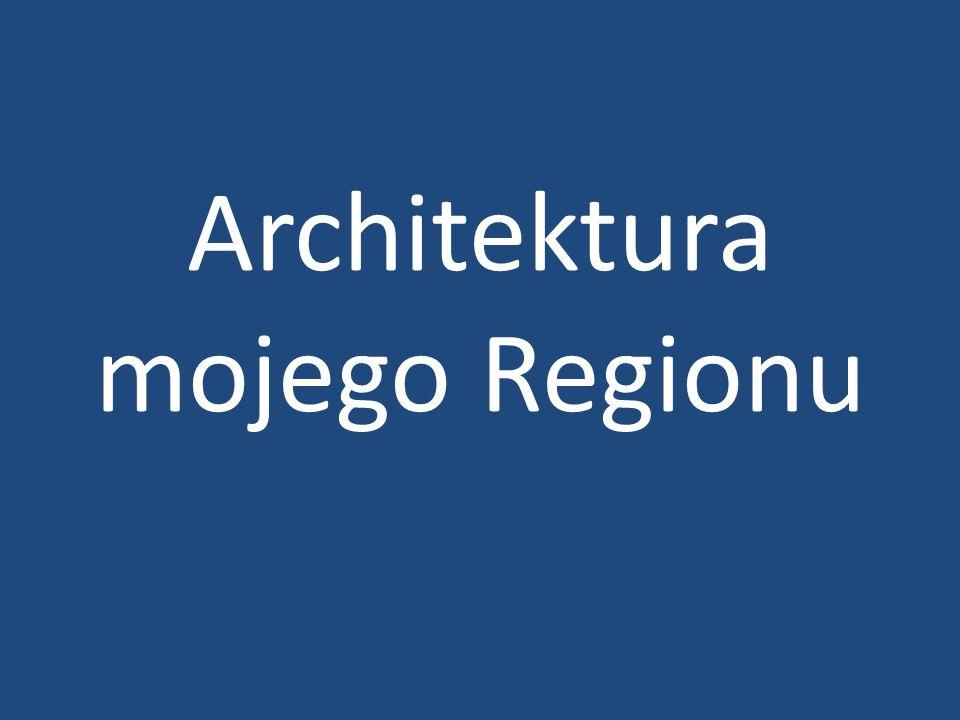 Architektura mojego Regionu