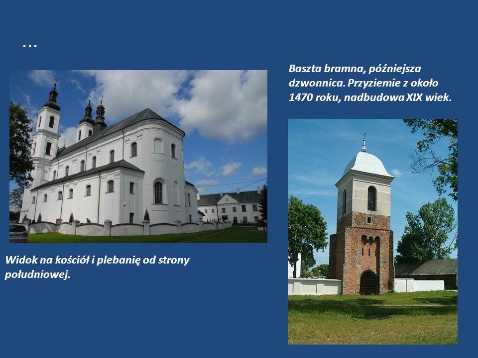 ... Baszta bramna, późniejsza dzwonnica. Przyziemie z około 1470 roku, nadbudowa XIX wiek.