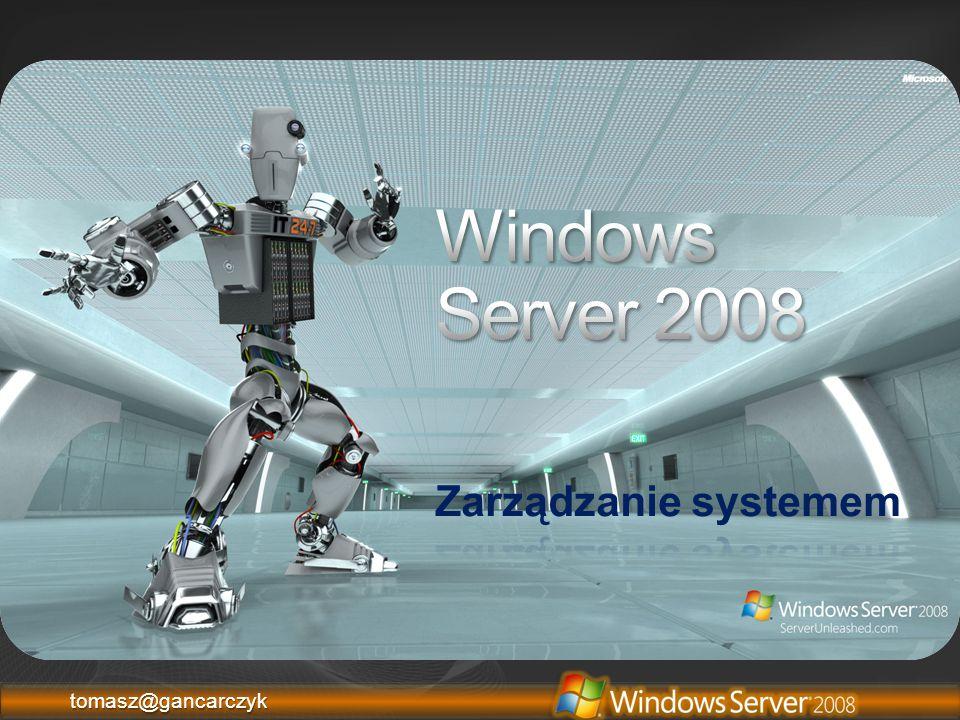 Windows Server 2008 Zarządzanie systemem