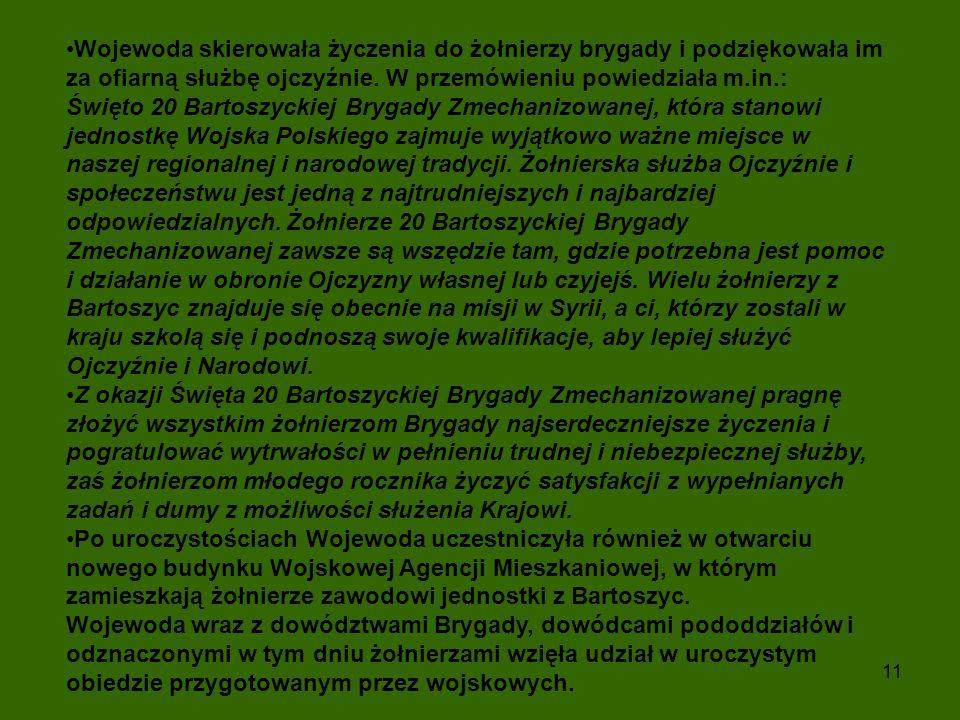 Wojewoda skierowała życzenia do żołnierzy brygady i podziękowała im za ofiarną służbę ojczyźnie. W przemówieniu powiedziała m.in.: