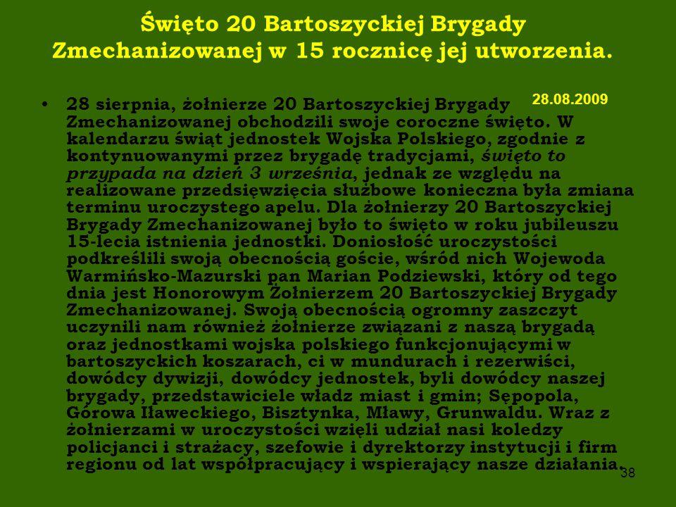 Święto 20 Bartoszyckiej Brygady Zmechanizowanej w 15 rocznicę jej utworzenia. 28.08.2009