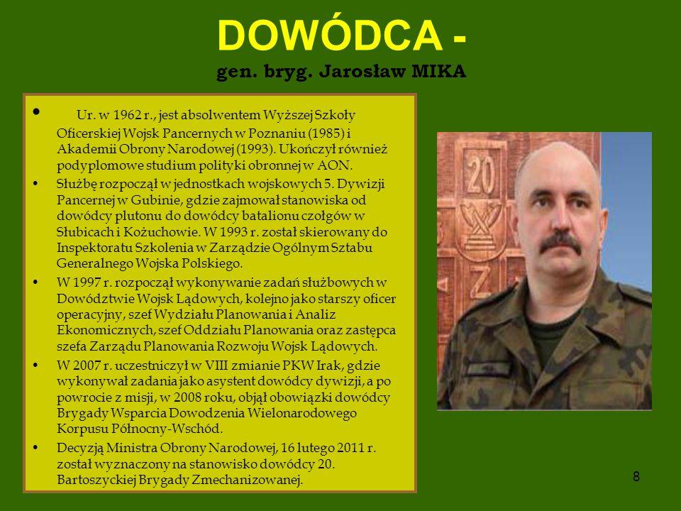 DOWÓDCA - gen. bryg. Jarosław MIKA