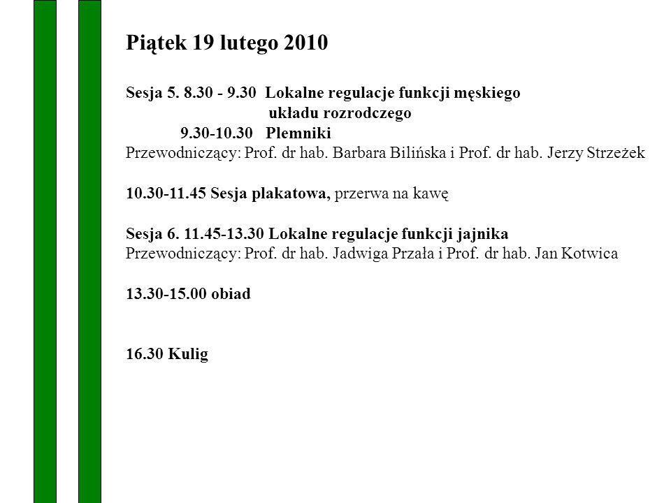 Piątek 19 lutego 2010 Sesja 5. 8.30 - 9.30 Lokalne regulacje funkcji męskiego. układu rozrodczego.