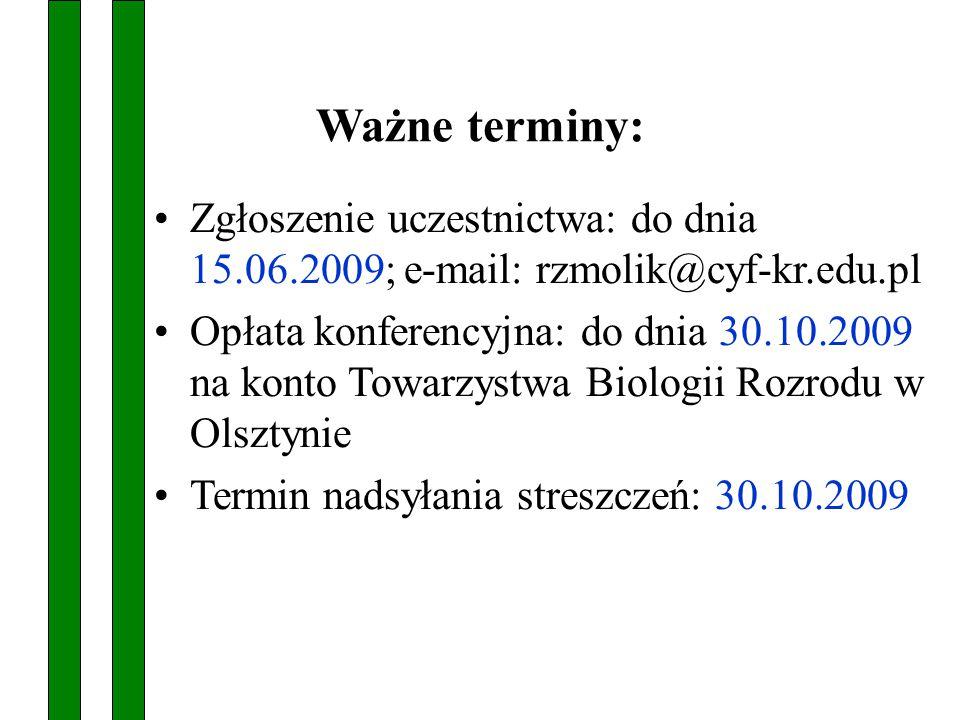 Ważne terminy: Zgłoszenie uczestnictwa: do dnia 15.06.2009; e-mail: rzmolik@cyf-kr.edu.pl.