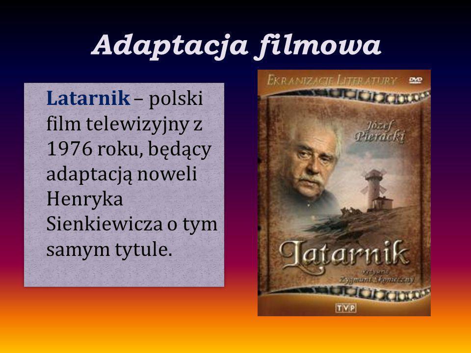 Adaptacja filmowa Latarnik – polski film telewizyjny z 1976 roku, będący adaptacją noweli Henryka Sienkiewicza o tym samym tytule.