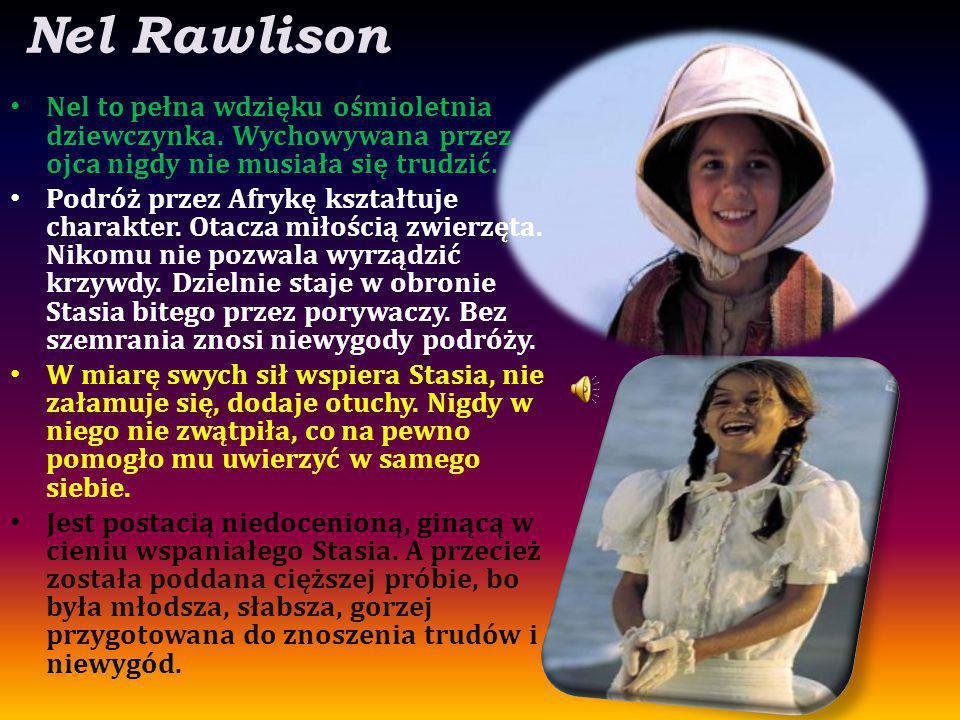 Nel Rawlison Nel to pełna wdzięku ośmioletnia dziewczynka. Wychowywana przez ojca nigdy nie musiała się trudzić.