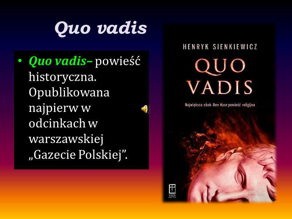 Quo vadis Quo vadis– powieść historyczna.
