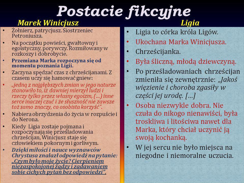 Postacie fikcyjne Marek Winicjusz Ligia Ligia to córka króla Ligów.