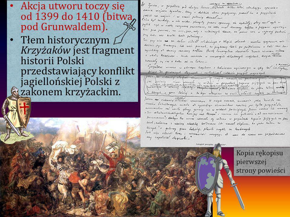 Akcja utworu toczy się od 1399 do 1410 (bitwa pod Grunwaldem).