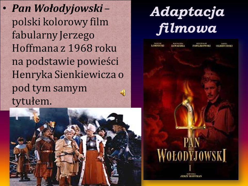 Pan Wołodyjowski – polski kolorowy film fabularny Jerzego Hoffmana z 1968 roku na podstawie powieści Henryka Sienkiewicza o pod tym samym tytułem.