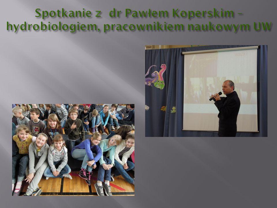 Spotkanie z dr Pawłem Koperskim – hydrobiologiem, pracownikiem naukowym UW