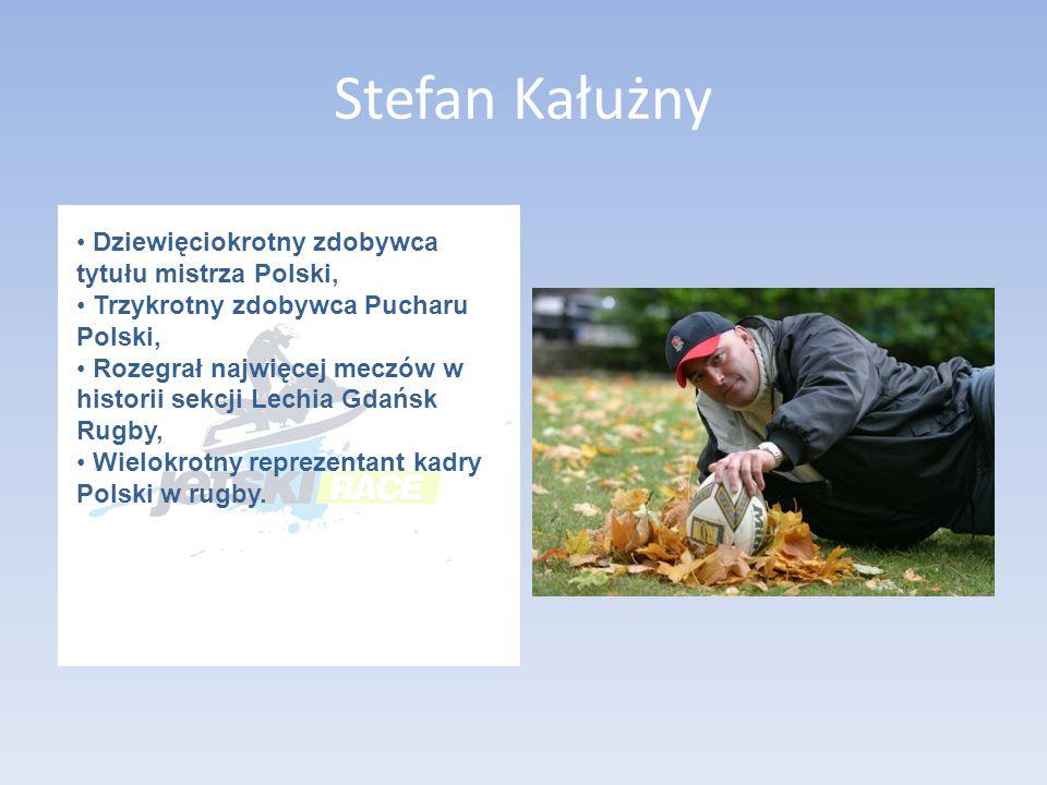 Stefan Kałużny Dziewięciokrotny zdobywca tytułu mistrza Polski,