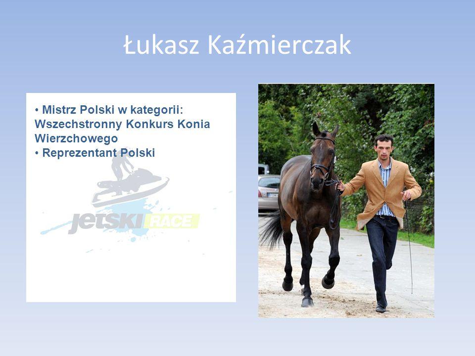 Łukasz Kaźmierczak Mistrz Polski w kategorii: Wszechstronny Konkurs Konia Wierzchowego.
