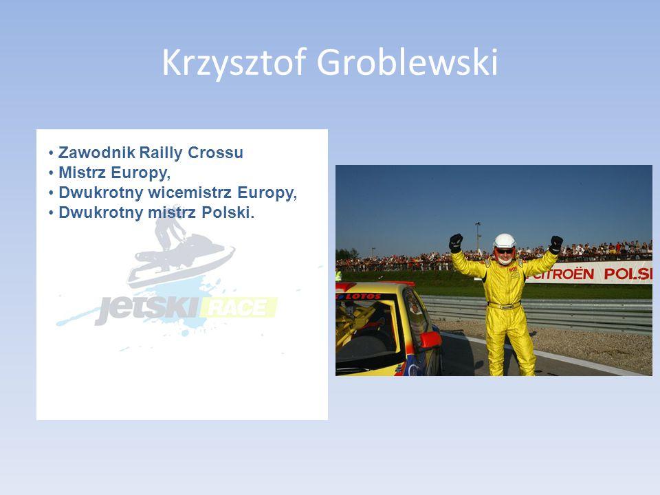 Krzysztof Groblewski Zawodnik Railly Crossu Mistrz Europy,