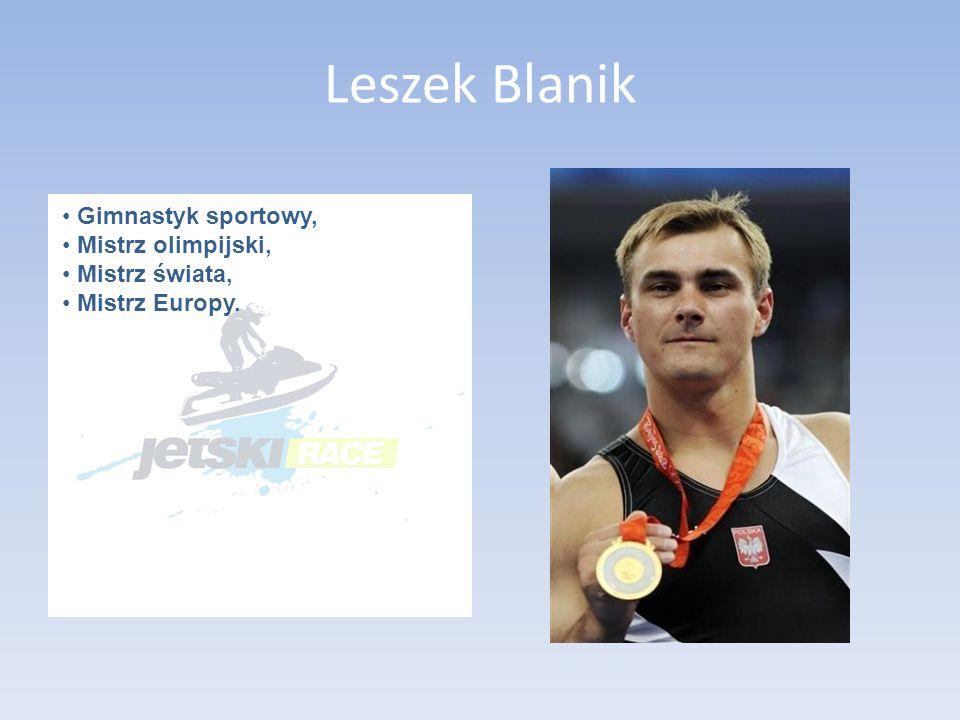 Leszek Blanik Gimnastyk sportowy, Mistrz olimpijski, Mistrz świata,