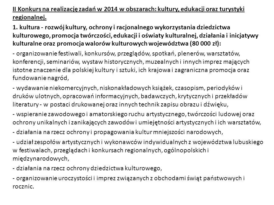II Konkurs na realizację zadań w 2014 w obszarach: kultury, edukacji oraz turystyki regionalnej.