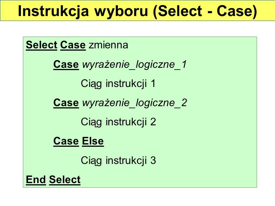 Instrukcja wyboru (Select - Case)