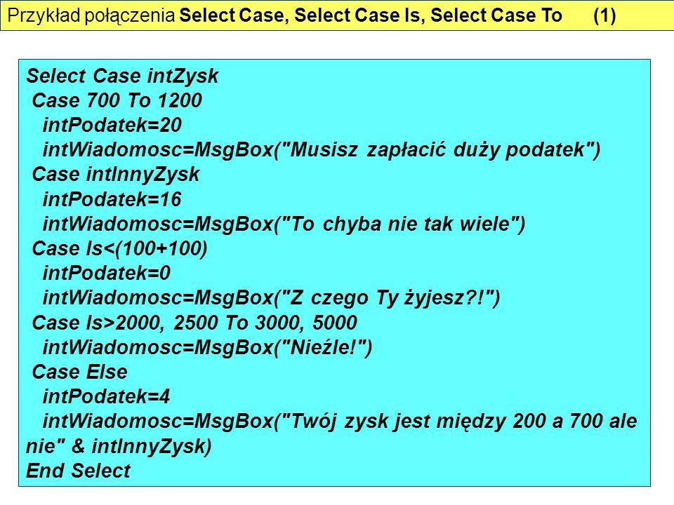 Przykład połączenia Select Case, Select Case Is, Select Case To (1)