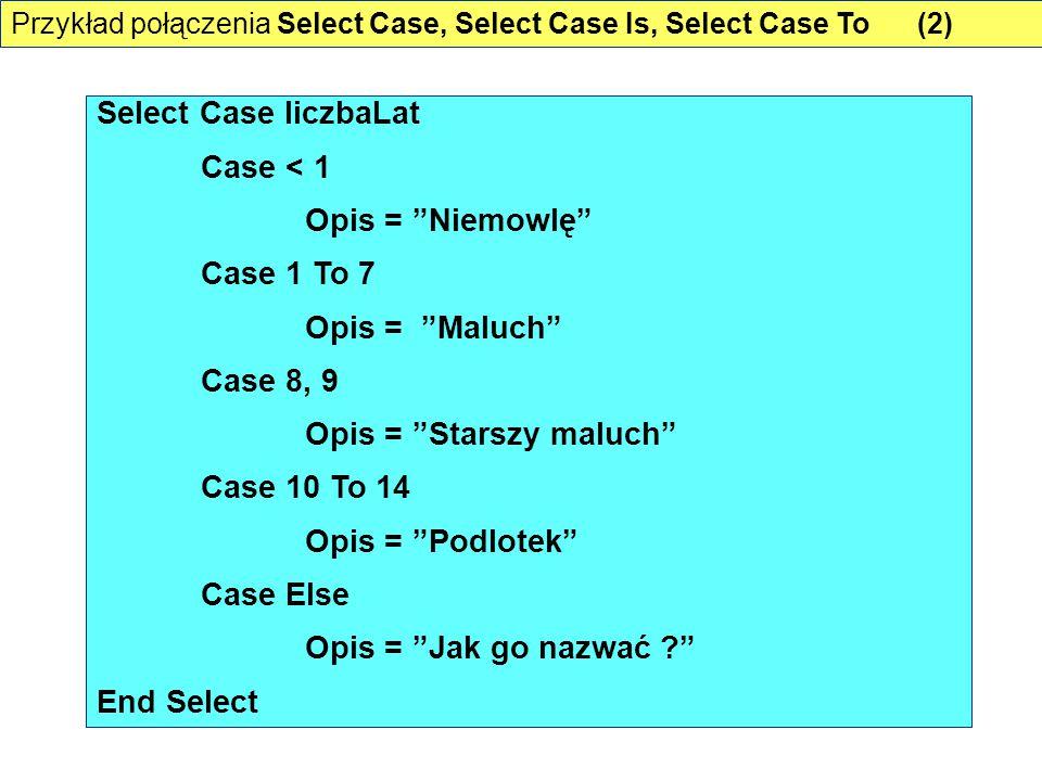 Opis = Starszy maluch Case 10 To 14 Opis = Podlotek Case Else