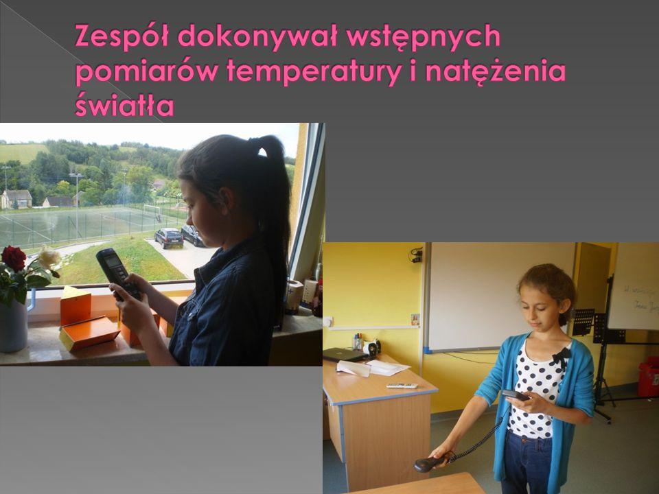 Zespół dokonywał wstępnych pomiarów temperatury i natężenia światła