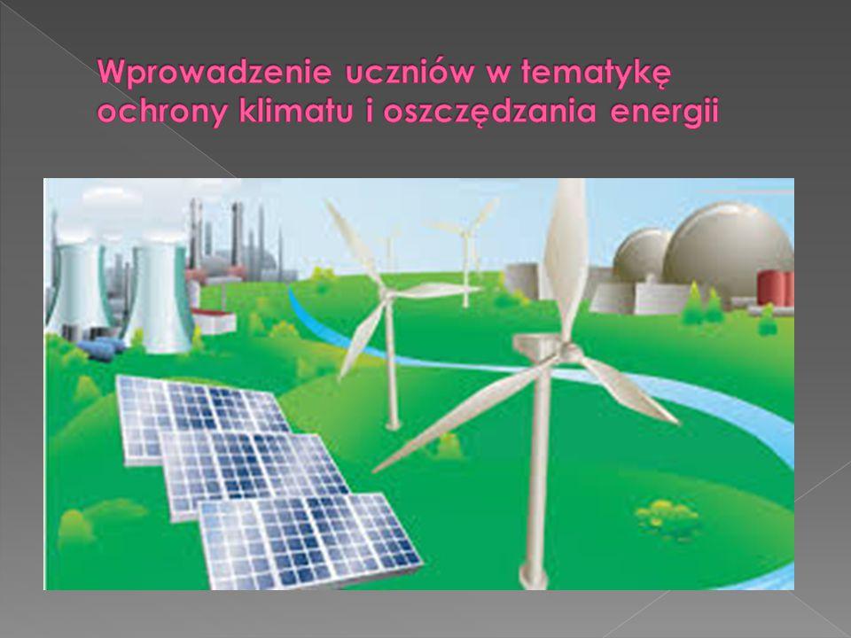 Wprowadzenie uczniów w tematykę ochrony klimatu i oszczędzania energii