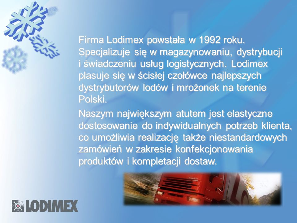 Firma Lodimex powstała w 1992 roku