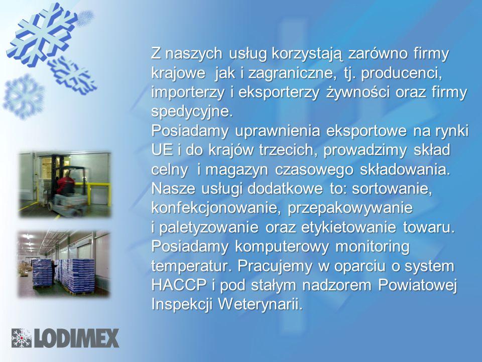Z naszych usług korzystają zarówno firmy krajowe jak i zagraniczne, tj