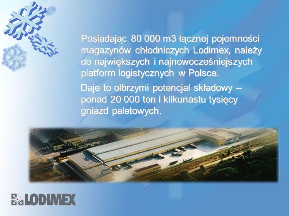 Posiadając 80 000 m3 łącznej pojemności magazynów chłodniczych Lodimex, należy do największych i najnowocześniejszych platform logistycznych w Polsce.