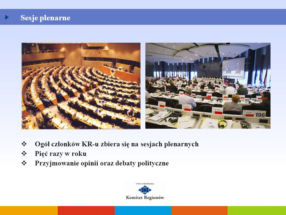 Sesje plenarne Ogół członków KR-u zbiera się na sesjach plenarnych