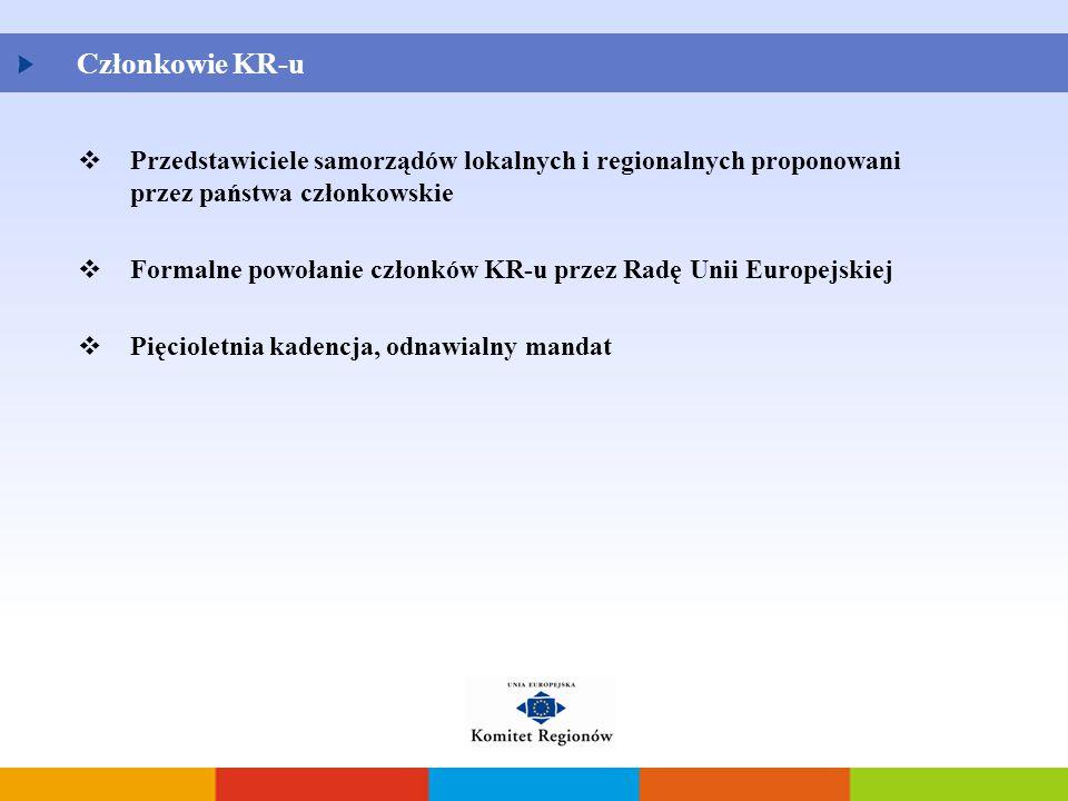 Członkowie KR-u Przedstawiciele samorządów lokalnych i regionalnych proponowani przez państwa członkowskie.