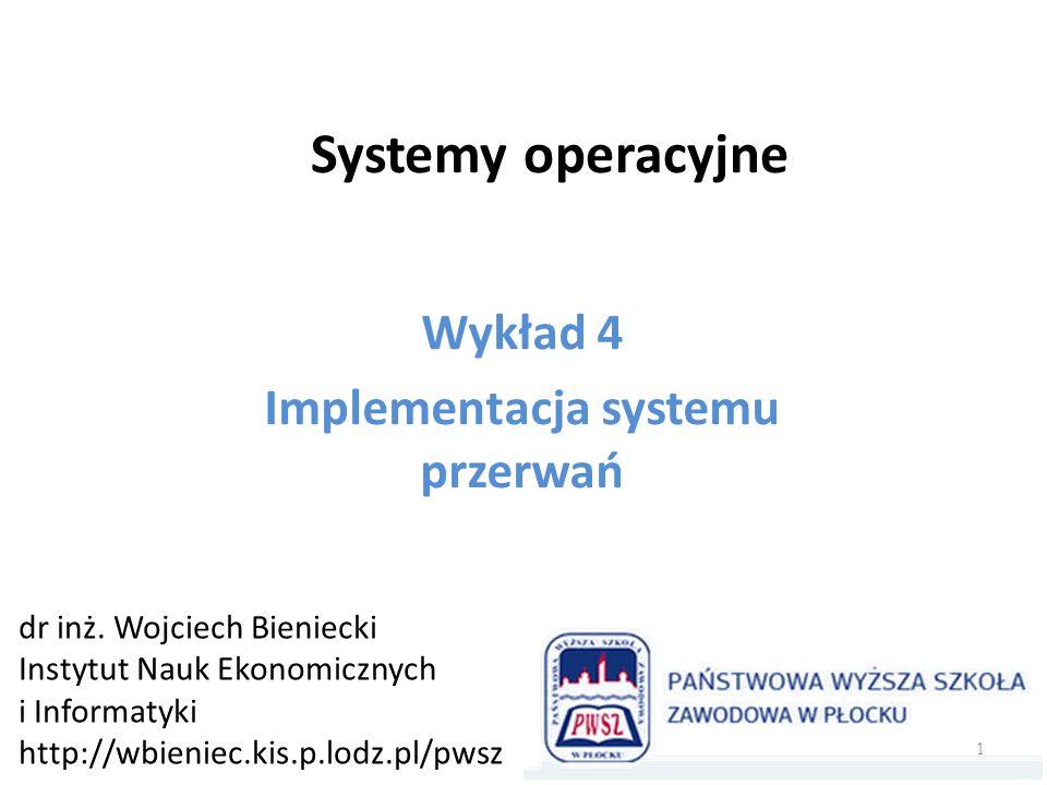 Wykład 4 Implementacja systemu przerwań