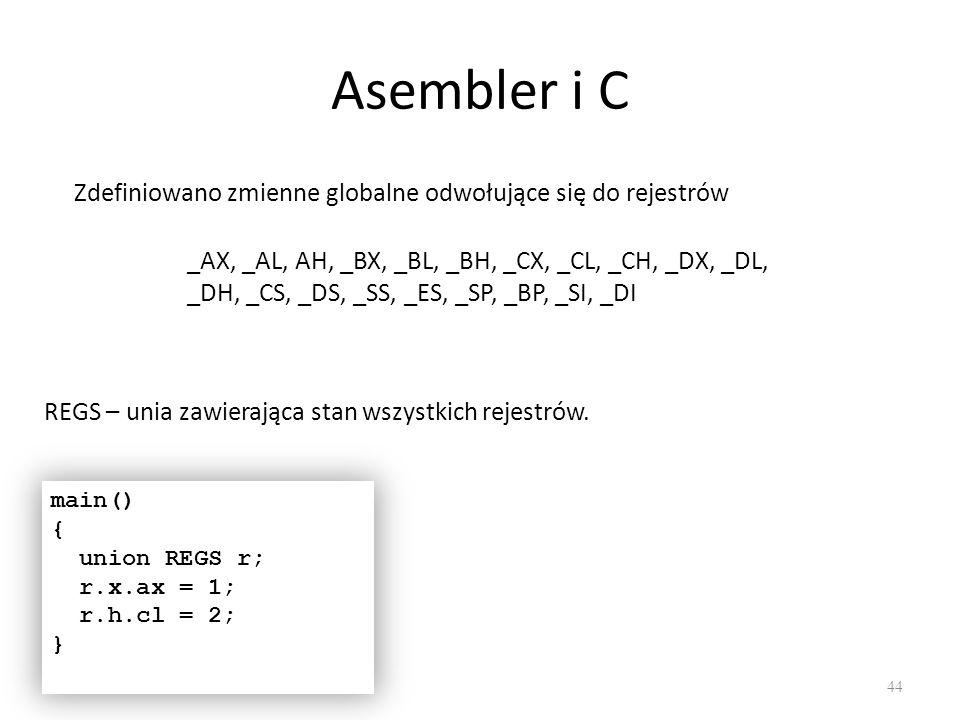 Asembler i C Zdefiniowano zmienne globalne odwołujące się do rejestrów