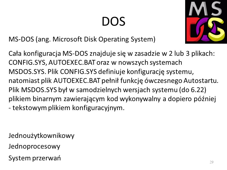 DOS MS-DOS (ang. Microsoft Disk Operating System)