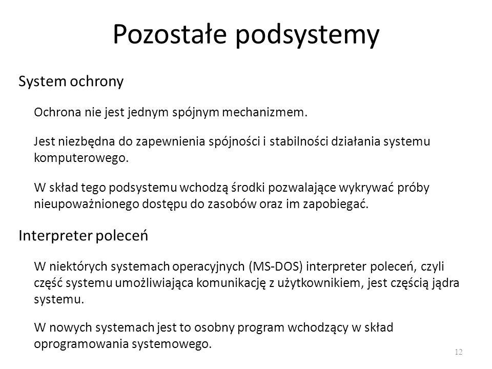 Pozostałe podsystemy System ochrony Interpreter poleceń