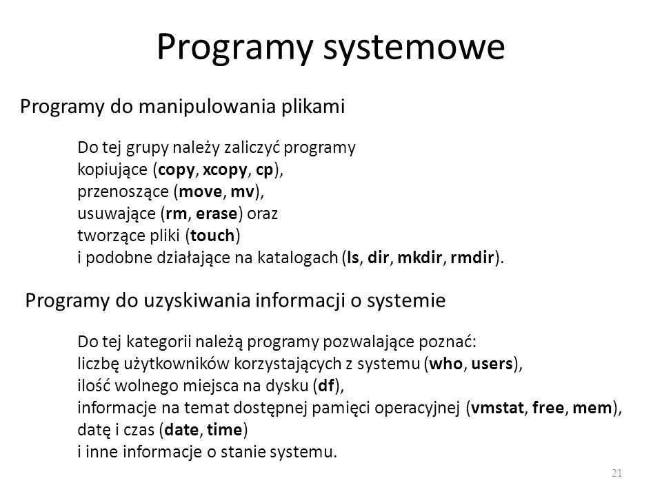 Programy systemowe Programy do manipulowania plikami