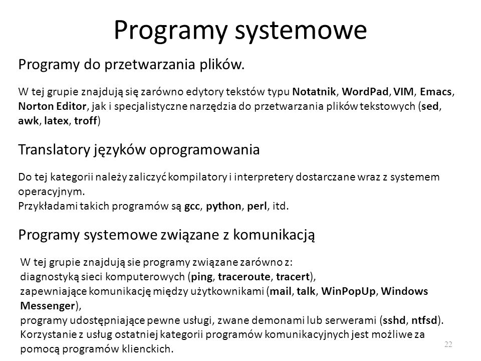 Programy systemowe Programy do przetwarzania plików.
