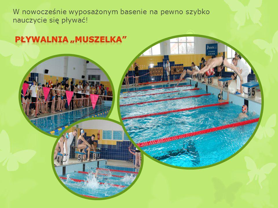 W nowocześnie wyposażonym basenie na pewno szybko nauczycie się pływać!