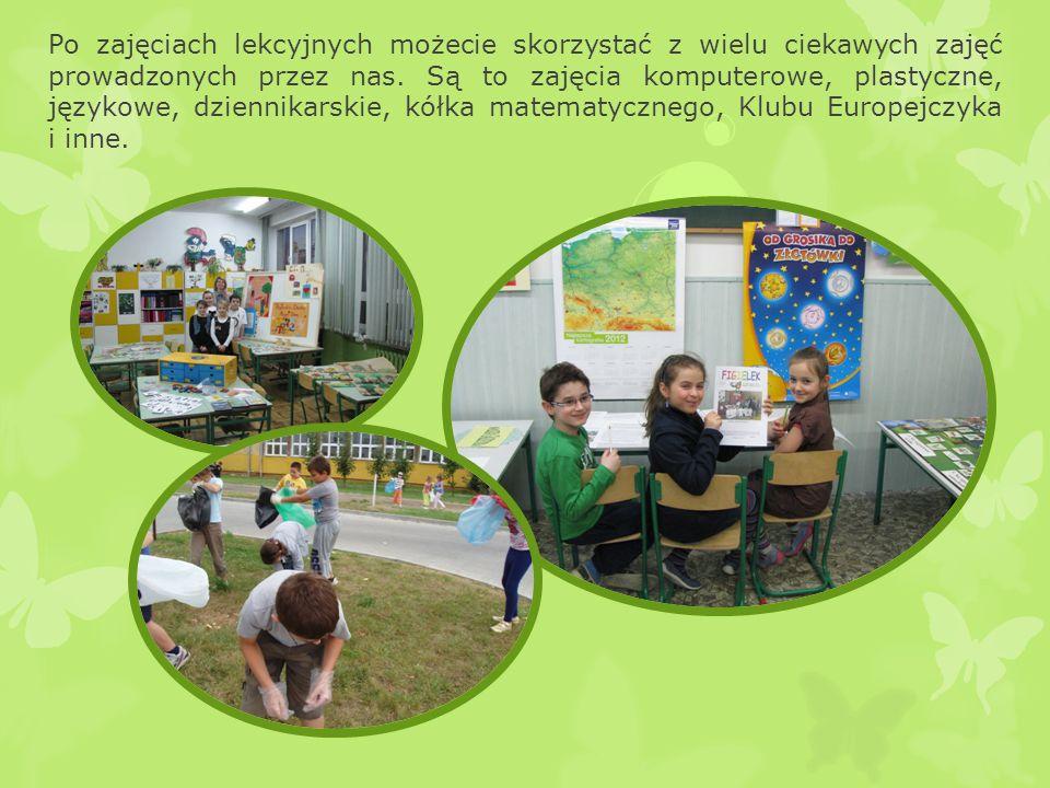 Po zajęciach lekcyjnych możecie skorzystać z wielu ciekawych zajęć prowadzonych przez nas.