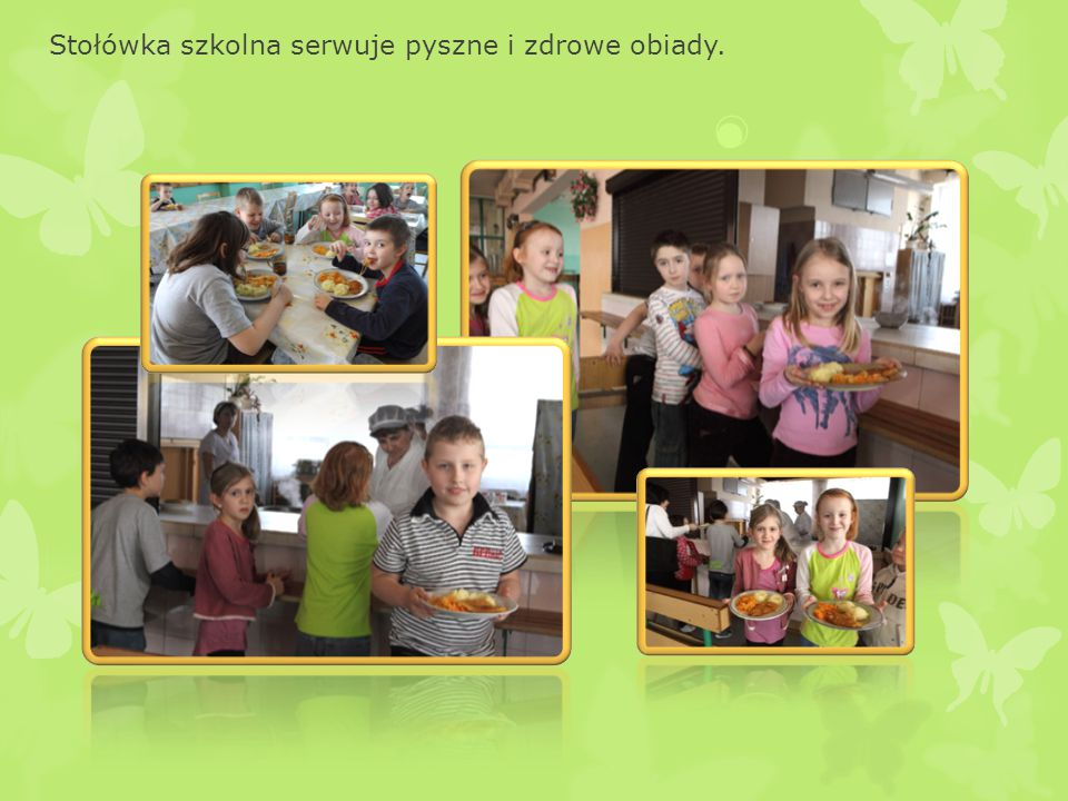 Stołówka szkolna serwuje pyszne i zdrowe obiady.